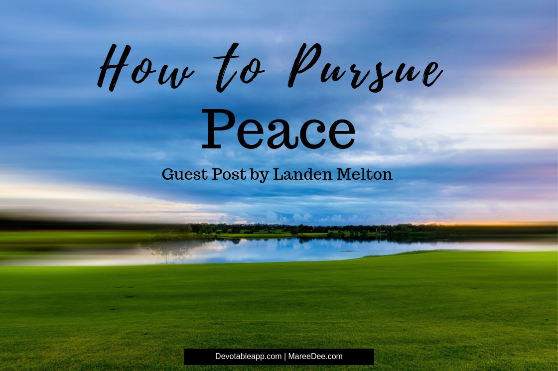 Do you know how to pursue peace? How about when you are in the middle of a mess? Today it is an honor to have Landen Melton as our guest.